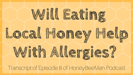 [title card] Will eating local honey with with allergies?