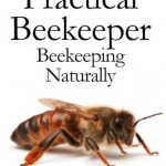 The Practical Beekeeper: Beekeeping Naturally | Beekeeping Book Review