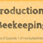 Introduction to Beekeeping HoneyBeeMan Podcast Transcript Episode 1 (title card)